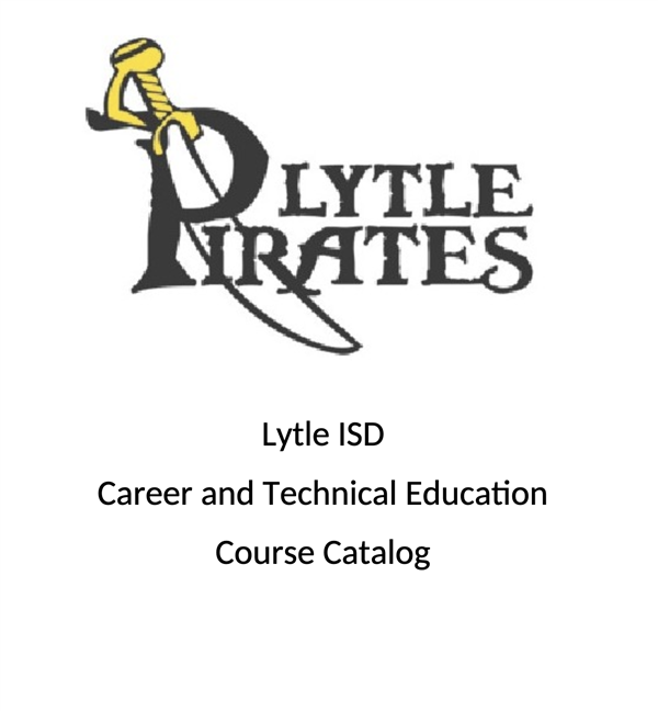 Lytle ISD Career and Technical Education Course Catalog